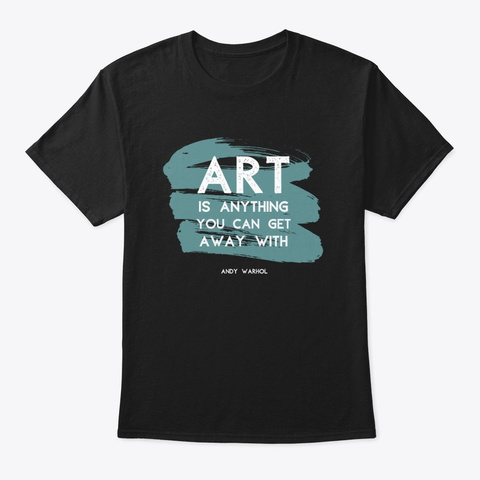 Warhol Art Quote Black T-Shirt Front