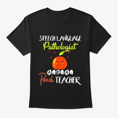 Speech Language Pathologist Peach Black T-Shirt Front