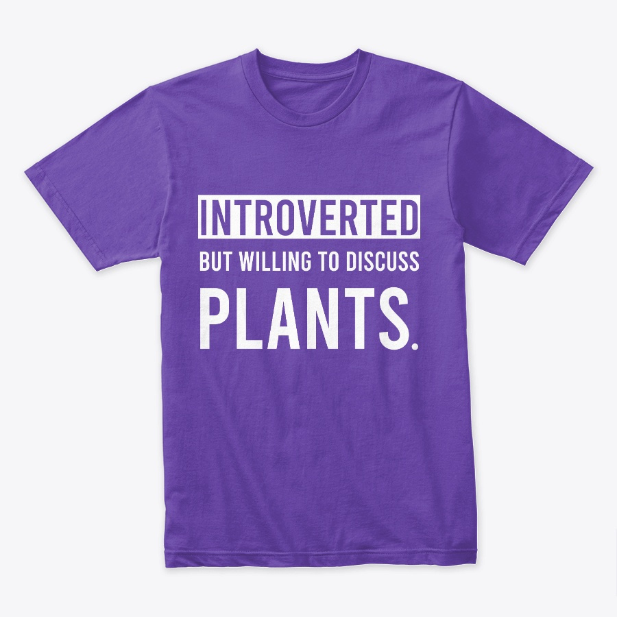 Introverted willing to discuss plants Unisex Tshirt
