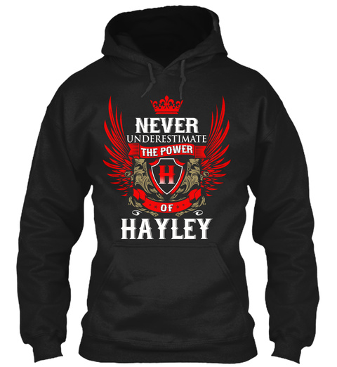 Never Underestimate The Power H Of Hayley Black T-Shirt Front