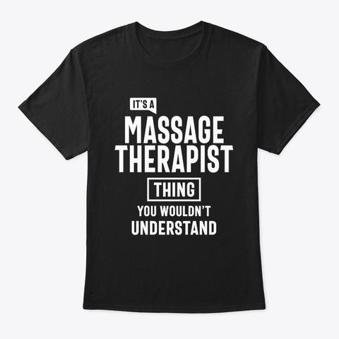 Massage Therapist Job Title Gift Black T-Shirt Front