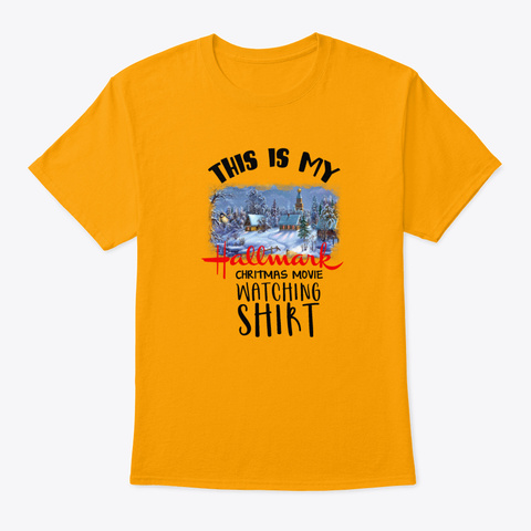 This Is My Hallmark Christmas Movie Wat Gold T-Shirt Front