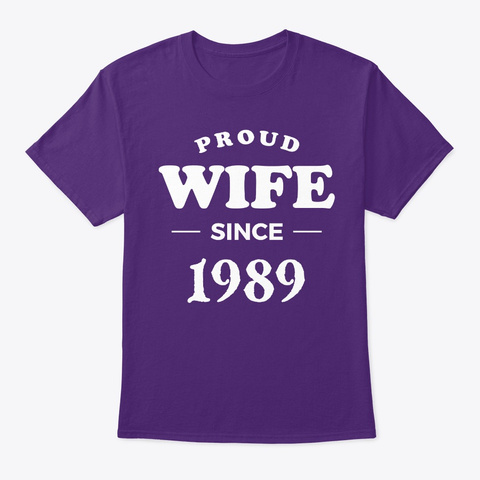 Proud Wife Since 1989 Anniversary Shirts Purple T-Shirt Front