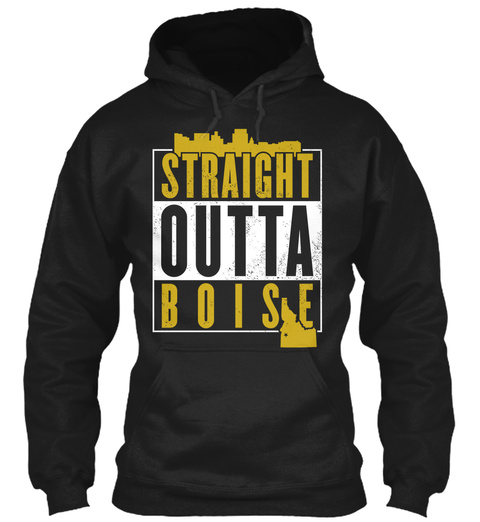Straight Outta Boise Black Sweatshirt Front