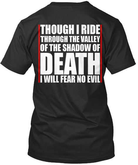 Though I Ride Through The Valley Of The Shadow Of Death I Will Fear No Evil Black áo T-Shirt Back
