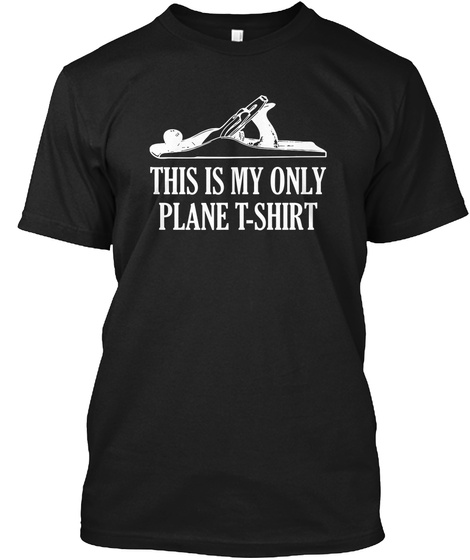 This Is My Only Plane T Shirt  Black T-Shirt Front