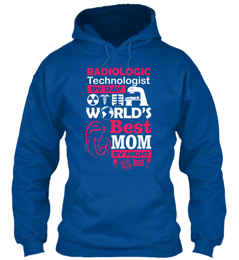 Radiologic Technologist By Day World's Best Mom By Night Royal T-Shirt Front