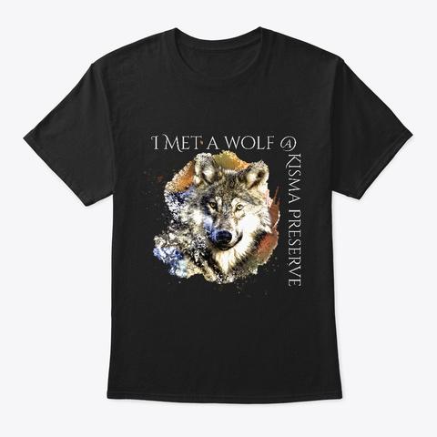 I Met A Wolf At Kisma Preserve Black T-Shirt Front