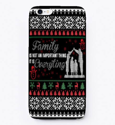 Family Is Everything Christmas Iphone... Black T-Shirt Front