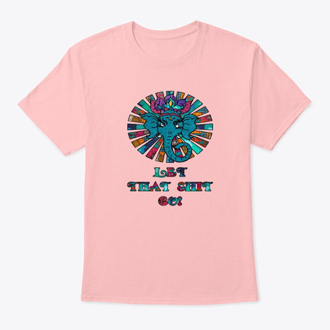 Let That Shit Go Ganesh Ganesha  Pale Pink T-Shirt Front