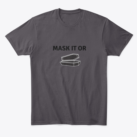 Mask It Or Casket Heathered Charcoal  T-Shirt Front