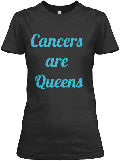 Cancers  Are  Queens Black T-Shirt Front
