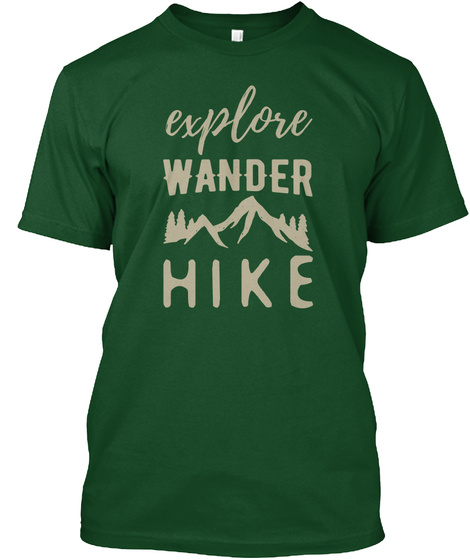 Explore Wander Hike Forest Green  T-Shirt Front