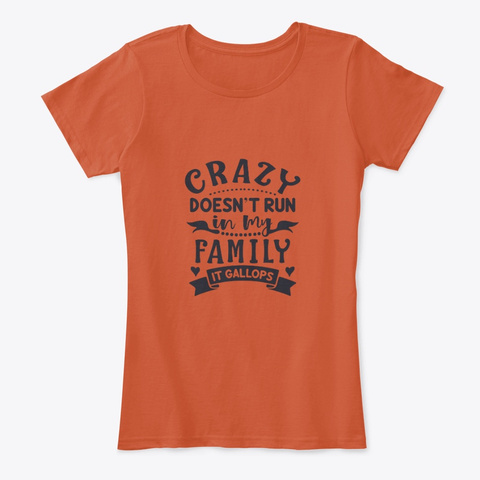 #Crazy Doesn't Run In My Family... Deep Orange T-Shirt Front