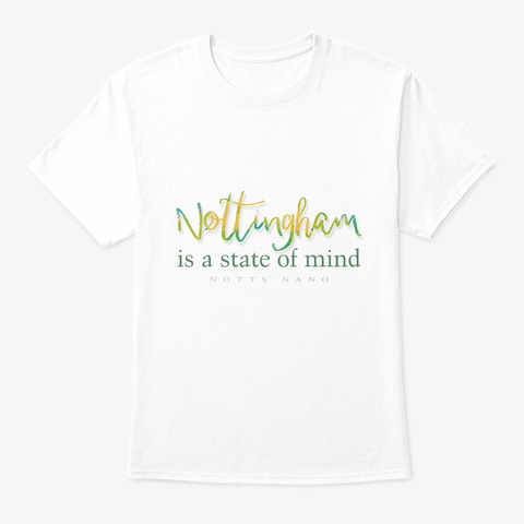 Nottingham Is A State Of Mind White T-Shirt Front