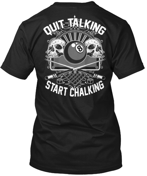 Quit Talking Start Chalking Black T-Shirt Back