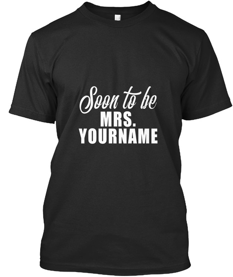 Soon To Be Mrs T Shirt Black T-Shirt Front