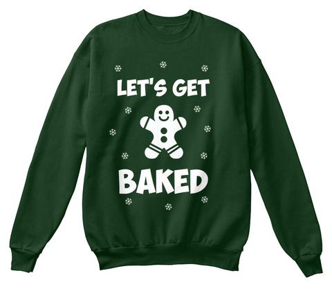 Let's Get Baked Deep Forest  Sweatshirt Front