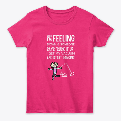 Start Dancing Housekeeping Lady Gifts Heliconia T-Shirt Front