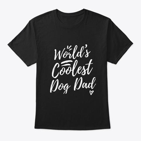 World's Coolest Dog Dad Black T-Shirt Front