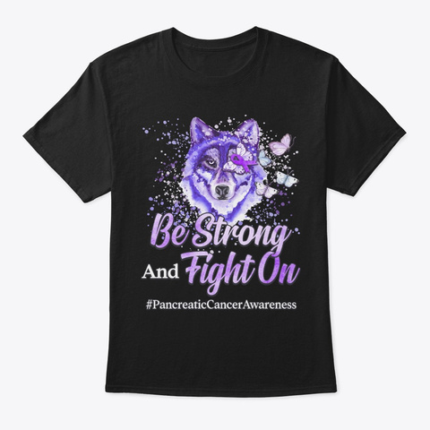 Pancreatic Cancer Gift Be Strong Black T-Shirt Front