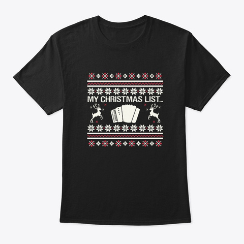 My Christmas List... Accordion Black T-Shirt Front