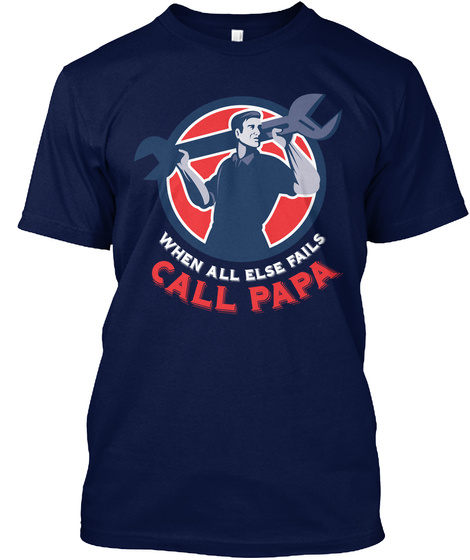 When All Else Fails Call Papapapan Navy T-Shirt Front