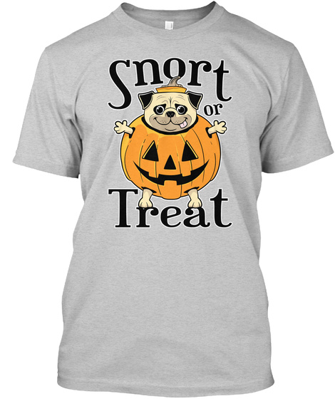 Snort Or Treat Light Steel T-Shirt Front