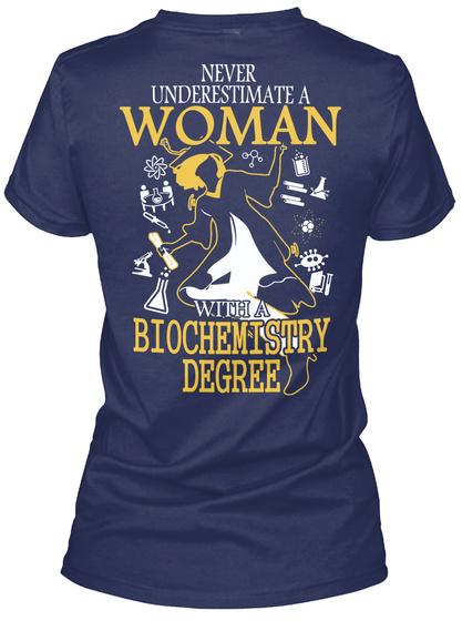 Never Underestimate A Woman With A Biochemistry Degree Navy Women's T-Shirt Back