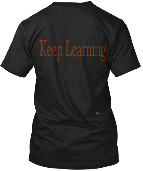 Keep Learning Black T-Shirt Back