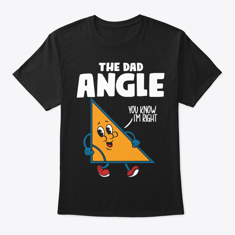 Math Gift, Dad Angle, You Know I'm Right Black T-Shirt Front