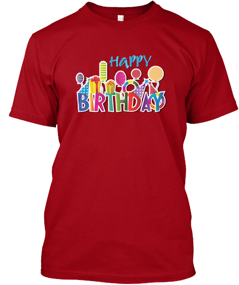 Happy Birthday Deep Red T Shirt Front