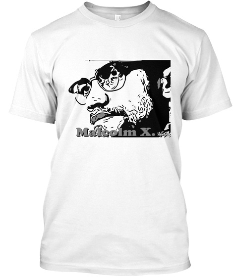 I Am Malcolm White T-Shirt Front