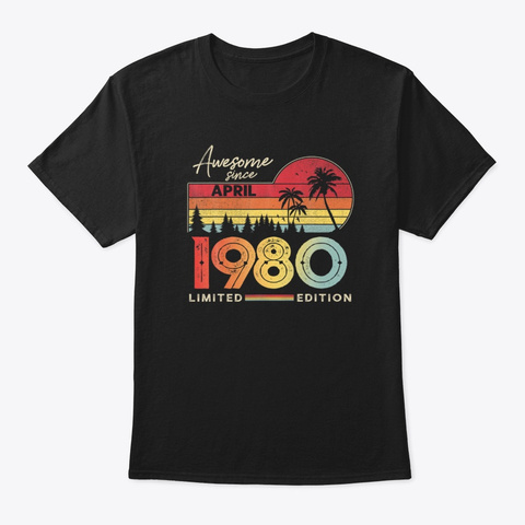 Awesome April 1980 40 Years Old Birthday Black T-Shirt Front