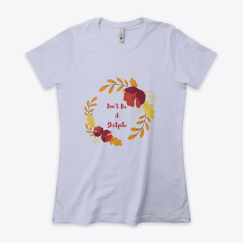 Cute Don't Be A Shitpile Shirt Heather Gray  T-Shirt Front