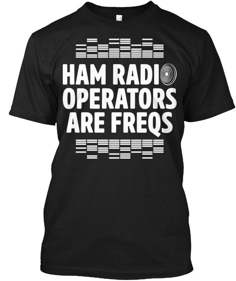 Ham Radio Operators Are Freqs Black T-Shirt Front