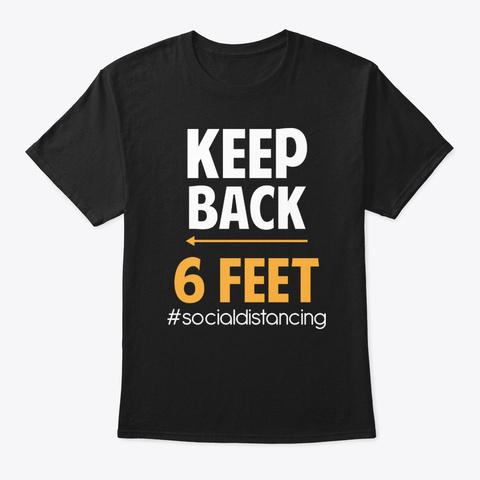 Keep Back 6 Feet Black T-Shirt Front