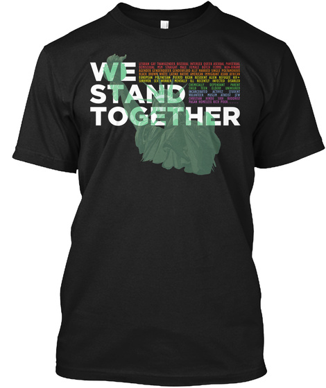 We Stand Together Black T-Shirt Front