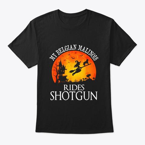 Belgian Malinois Rides Shotgun Dog Lover Black T-Shirt Front
