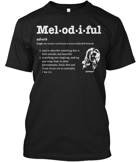 Mel Od I Ful Adverb Origin: The Wonder World Brain Of Actress Emily Bett Rickards 1. Used To Describe Something That... Black T-Shirt Front