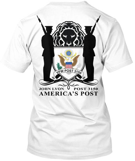 Vfw Post 3150 John Lyon Post 3150 America's Post White T-Shirt Back