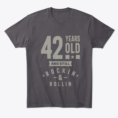 42 Years Old Birthday Gift Heathered Charcoal  T-Shirt Front