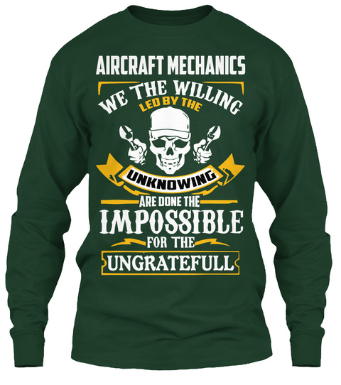 Aircraft We The Willing Led By The Unknowing Are Done The Impossible For The Ungratefull Forest Green T-Shirt Front