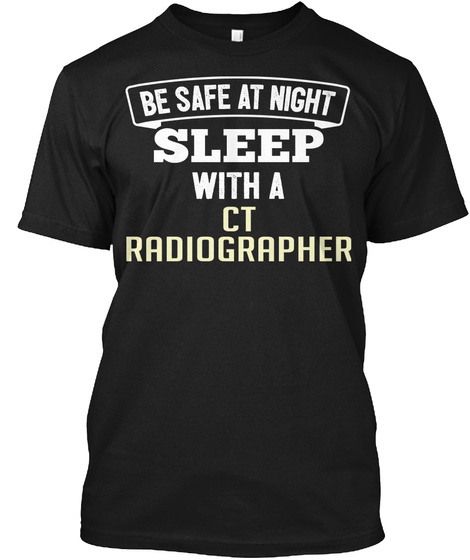Funny Ct Radiographer Office Coworker Job Gift Black T-Shirt Front