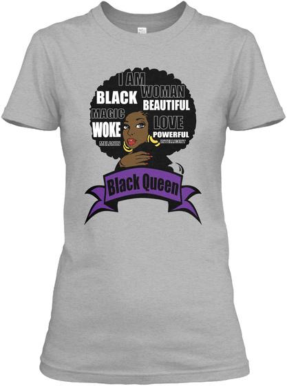 I Am Black Woman Magic Beautiful Woke Love Powerful Black Queen Sport Grey T-Shirt Front