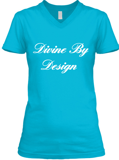 Divine By  Design Turquoise T-Shirt Front