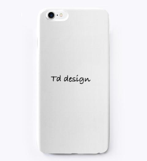 Td Design Phone Case Black T-Shirt Front