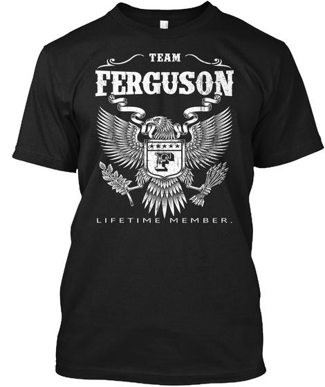 Team Ferguson F Lifetime Member. Black T-Shirt Front