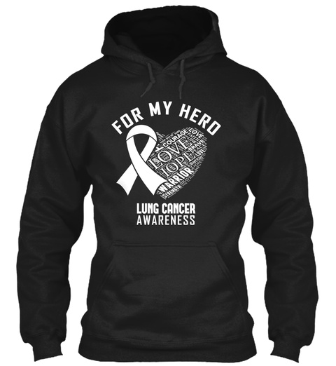 For My Hero Courage Love Hope Warrior Lung Cancer Awareness  Black Sweatshirt Front