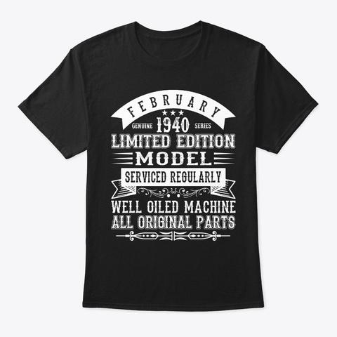 February 1940   80th Birthday    80 Year Black T-Shirt Front